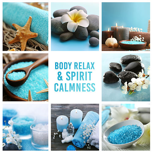 Body Relax & Spirit Calmness – Spa Relaxation Calming New Age Music by Pure Spa Massage Music