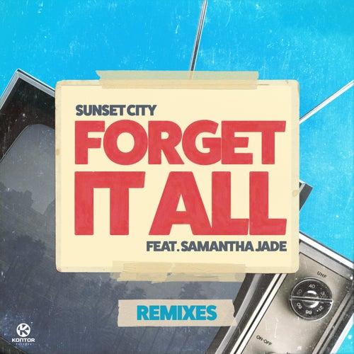 Forget It All (Remixes) von Sunset City!