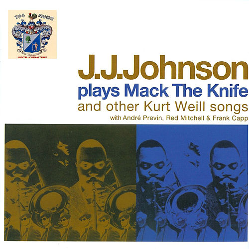 J.J. Johnson Plays Mack the Knife de J.J. Johnson
