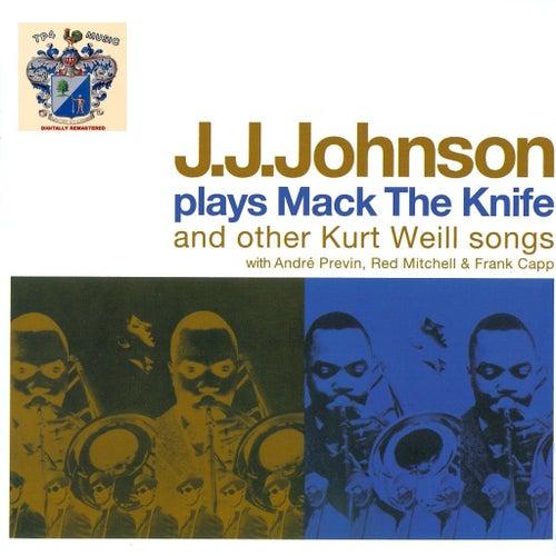 J.J. Johnson Plays Mack the Knife de J.J. Johnson