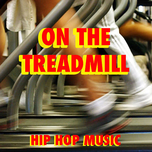 On The Treadmill Hip Hop Music by Various Artists