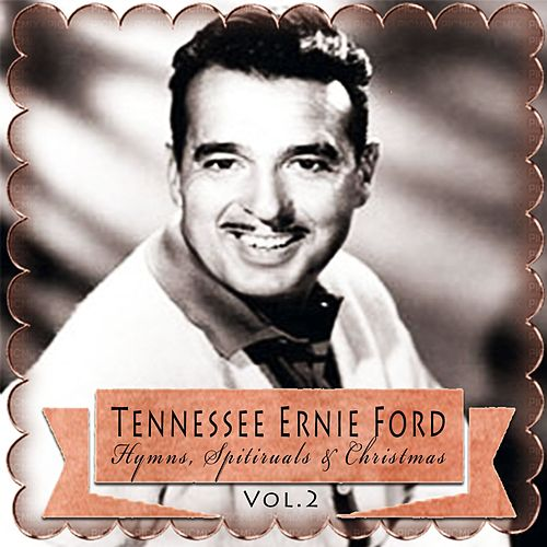 Hymns, Spitiruals & Christmas, Vol. 2 de Tennessee Ernie Ford