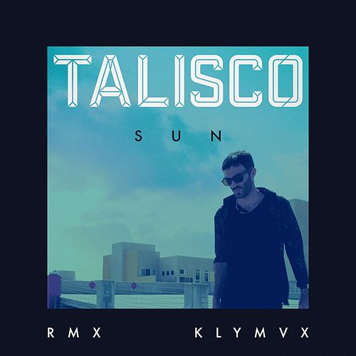 Sun (Klymvx Remix) by Talisco