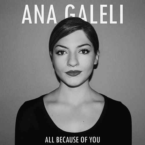 All Because of You by Ana Galeli