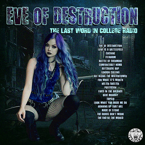 Eve Of Destruction - The Last Word In College Radio di Various Artists
