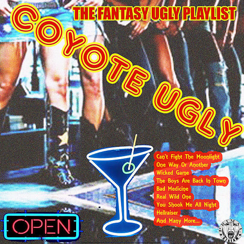Coyote Ugly - The Fantasy Ugly Playlist by Various Artists