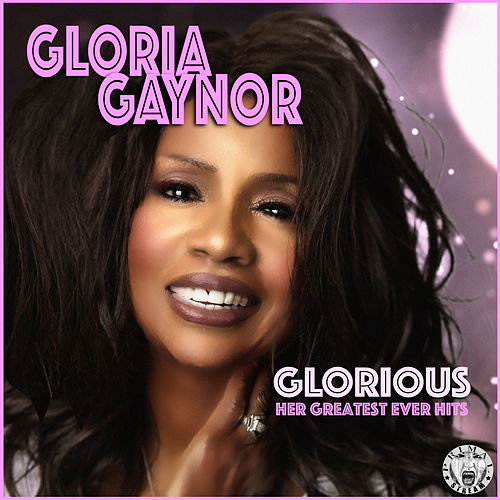 Glorious - Her Greatest Ever Hits de Gloria Gaynor