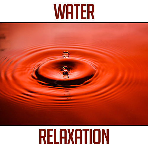 Water Relaxation – Natural Water Sounds, Ambient Soundscapes, Relaxation de Waterworld