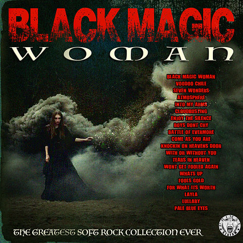 Black Magic Woman- The Greatest Soft Rock Collection Ever von Various Artists
