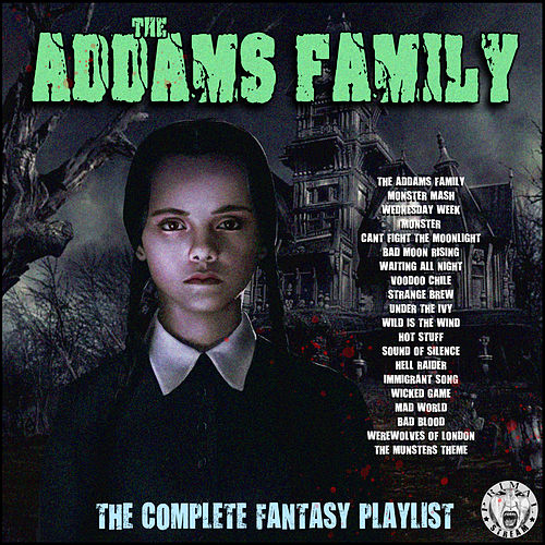 The Addams Family - The Complete Fantasy Playlist by Various Artists