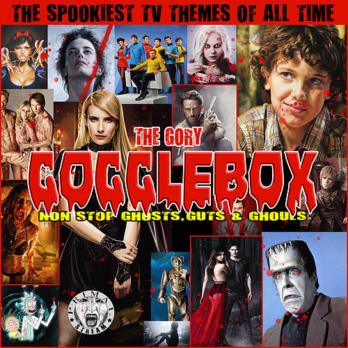 The Gory Gogglebox - The Spookiest TV Themes Of All Time by TV Themes