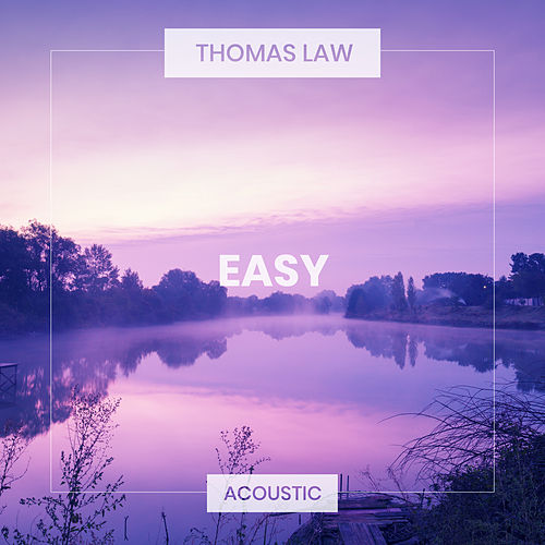 Easy (Acoustic) by Thomas Law