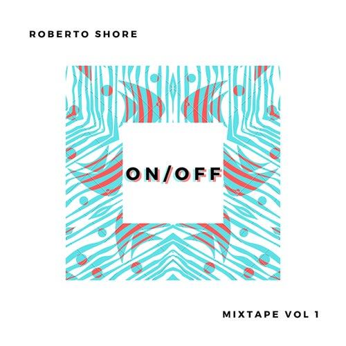 On/Off Mixtape, Vol. 1 by Roberto Shore