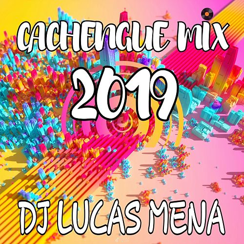 Cachengue Mix 2019 by DJ Lucas Mena