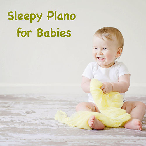 Sleepy Piano for Babies de Various Artists
