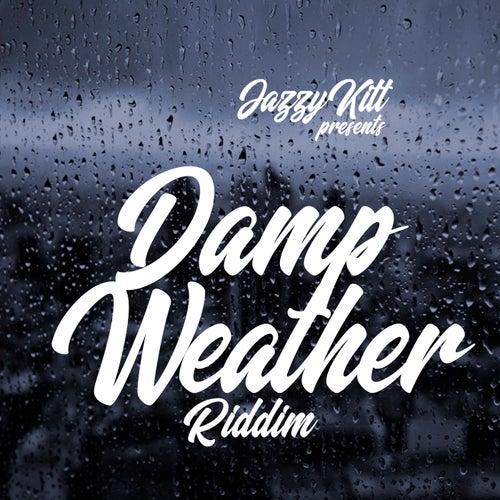 Damp Weather Riddim de Jazzy Kitt