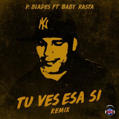 Tu Ves Esa Si (Remix) de P. Blades