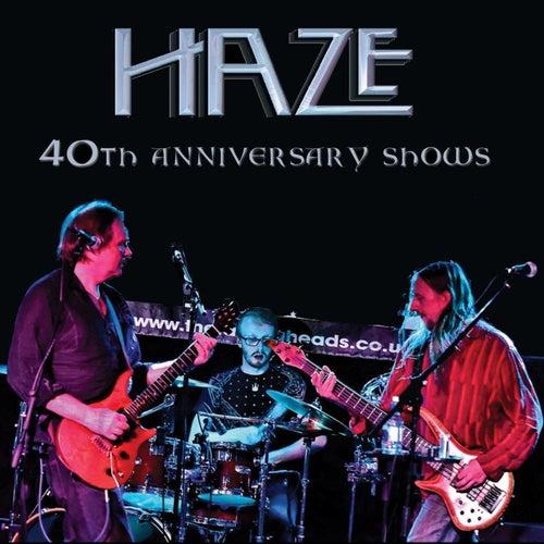 40th Anniversary Shows de Haze