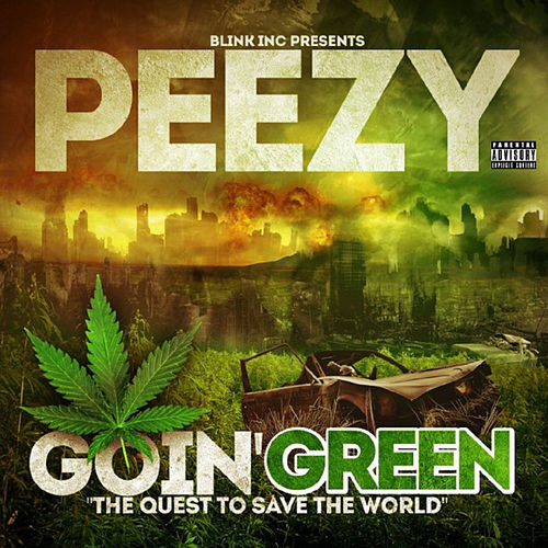 Goin' Green 'The Quest To Save The World' by Peezy