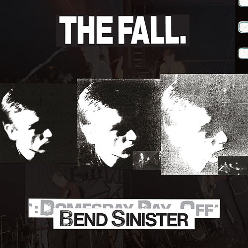 Bend Sinister / The Domesday Pay-Off Triad - plus by The Fall