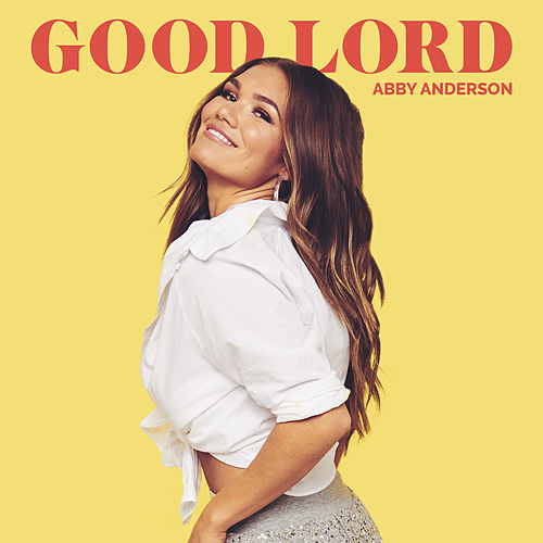 Good Lord by Abby Anderson