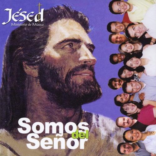 Somos del Señor by Jésed