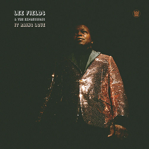 It Rains Love de Lee Fields & The Expressions