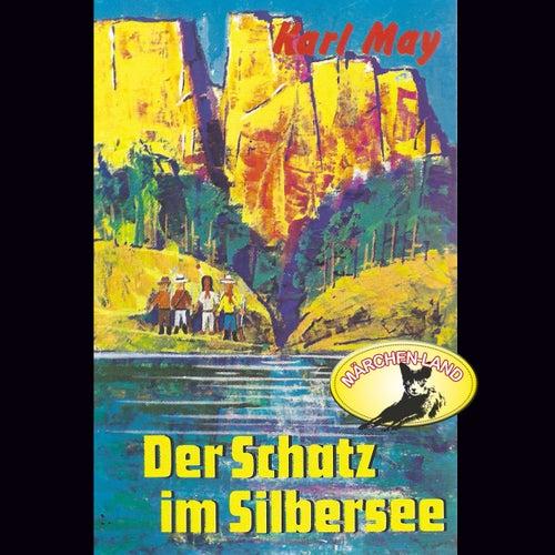 Der Schatz im Silbersee (Hörspiel Edition) von Karl May