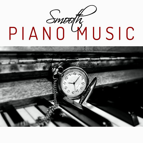 Smooth Piano Music – Instrumental Jazz, Mellow Piano, Easy Listening, Jazz Lounge, Relaxing Jazz, Simple Notes de Relaxing Piano Music