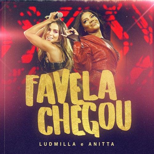 Favela chegou (Ao vivo) by Ludmilla