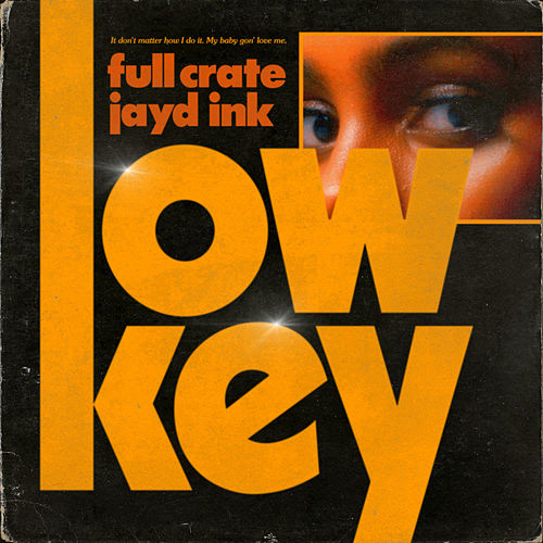 LowKey (feat. Jayd Ink) de Full Crate