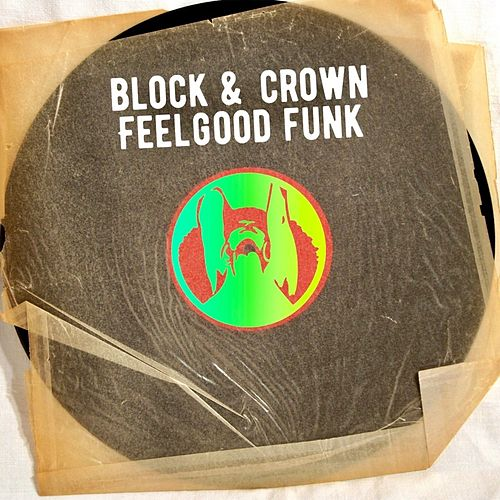 Feelgood Funk by Block and Crown