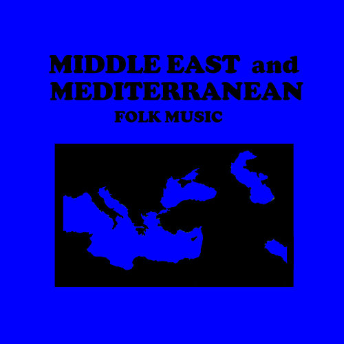 Middle East and Mediterranean Folk Music de Various Artists