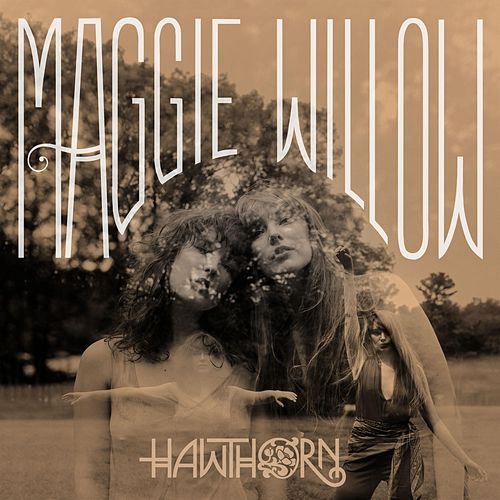 Maggie Willow by Hawthorn