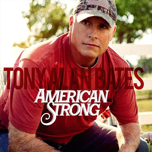 American Strong by Tony Alan Bates