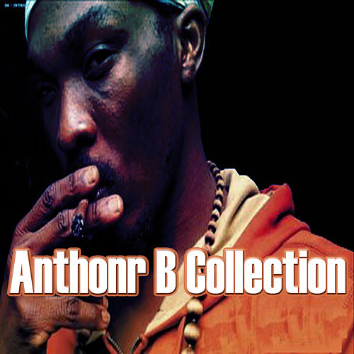 Anthony B Collection by Anthony B