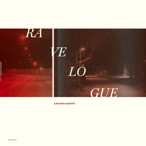 Ravelogue by Ilmiliekki Quartet