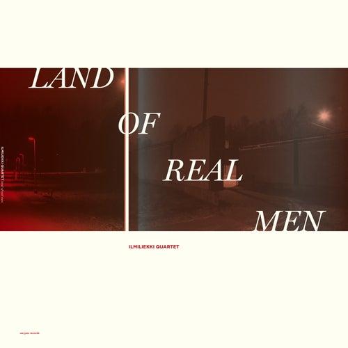 Land of Real Men by Ilmiliekki Quartet
