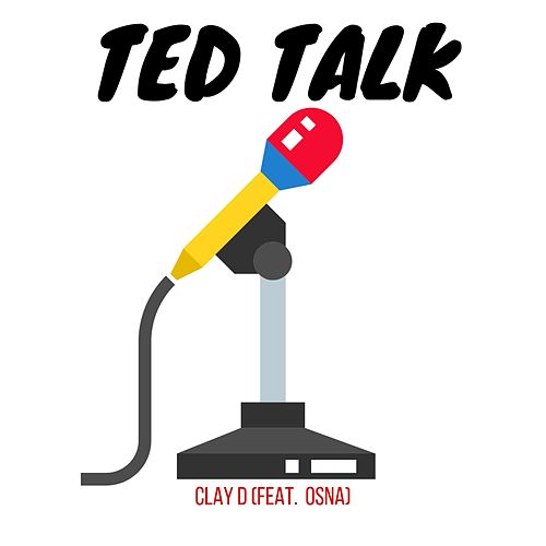 Ted Talk by Clay D
