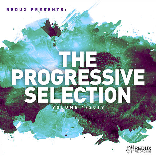 Redux Presents : The Progressive Selection, Vol. 1 / 2019 - EP von Various Artists