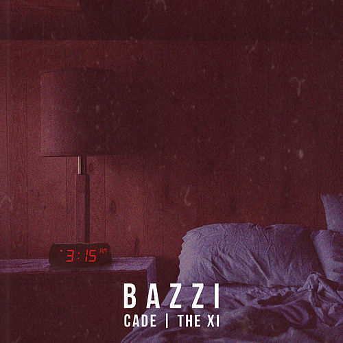 3:15 (CADE x THE XI Remix) von Bazzi vs.