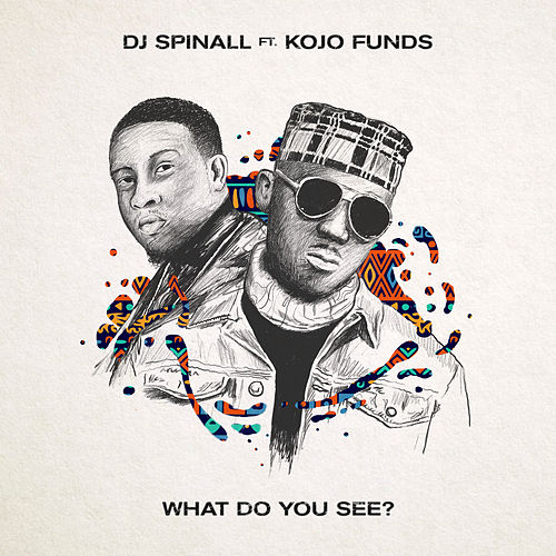 What Do You See? (feat. Kojo Funds) van DJ Spinall