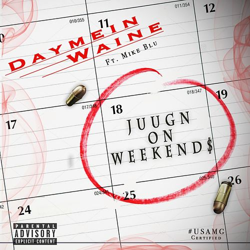 Juugn on Weekends by Daymein Waine