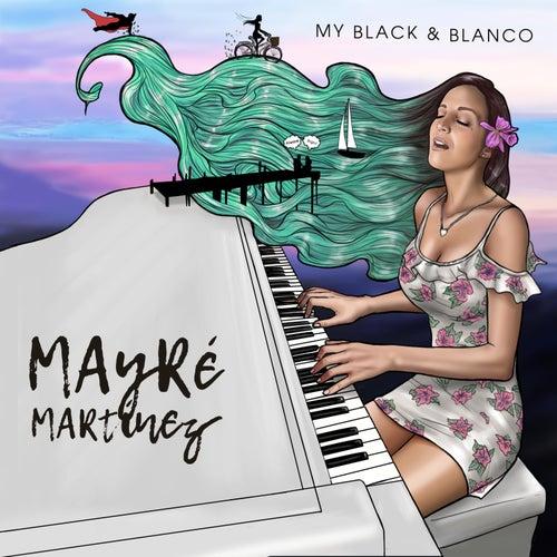 My Black & Blanco de Mayré Martínez