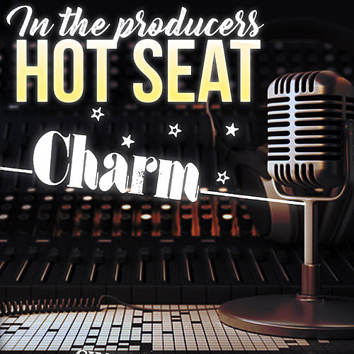 In The Producer's Hot Seat - Charm de Various Artists