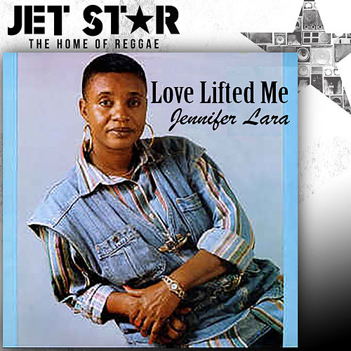 Love Lifted Me by Jennifer Lara