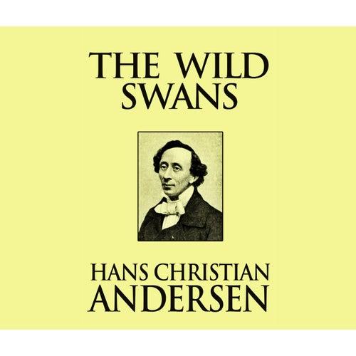 The Wild Swans (Unabridged) von Hans Christian Andersen