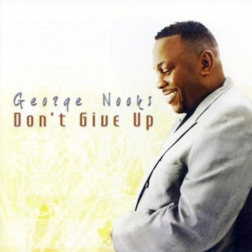 Don't Give Up de George Nooks