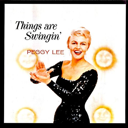 Things Are Swingin' (Remastered) von Peggy Lee