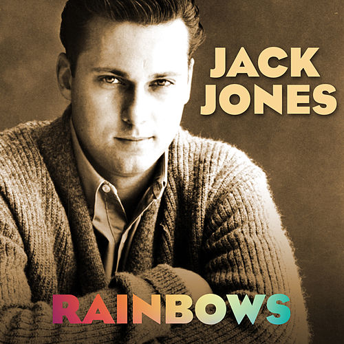 Rainbows von Jack Jones